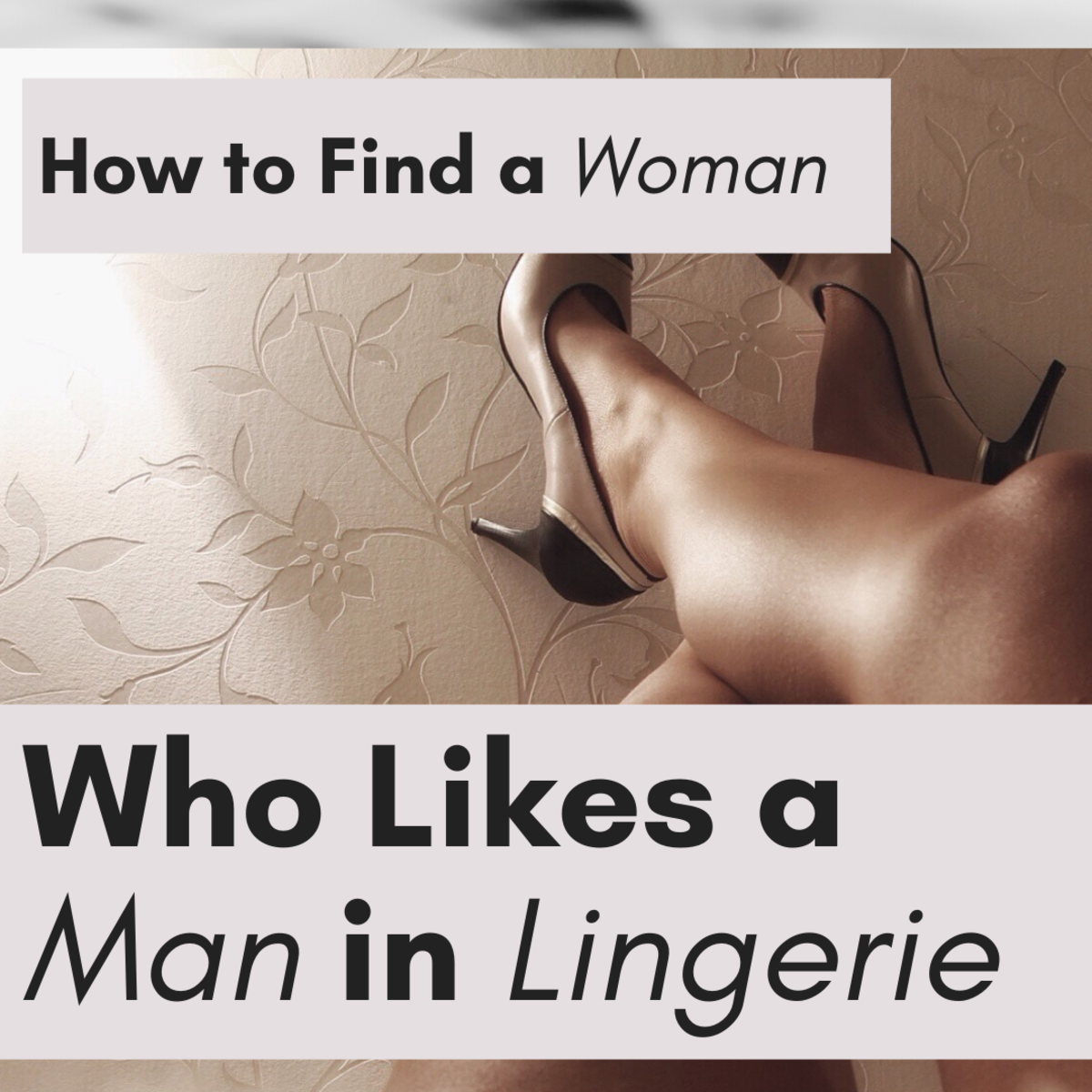 How to Find Women Who Like Men in Lingerie