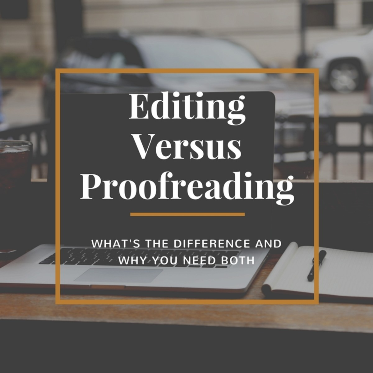 Editing Versus Proofreading: What's the Difference and Why You Need Both
