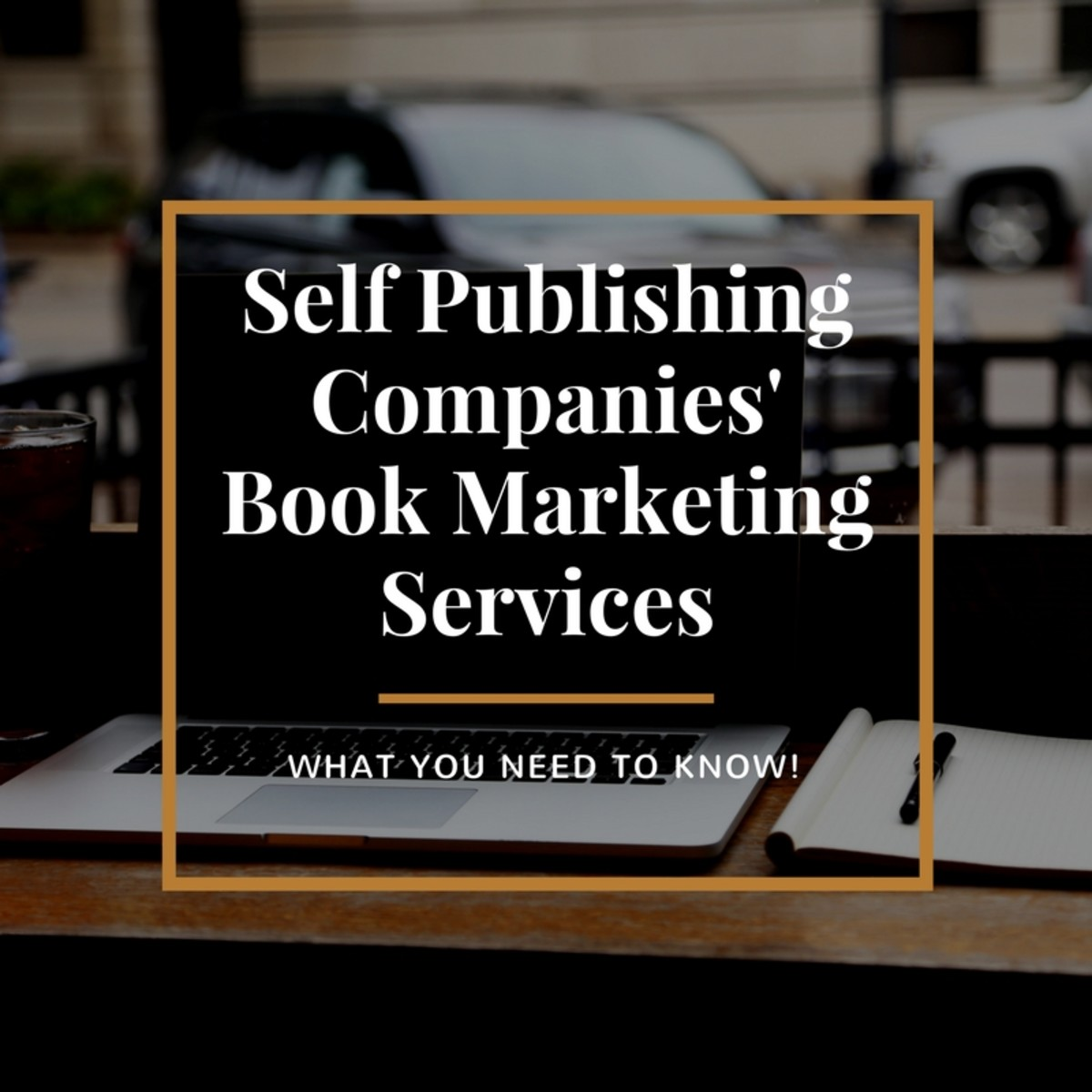 Self Publishing Companies' Book Marketing Services: What You Need to Know