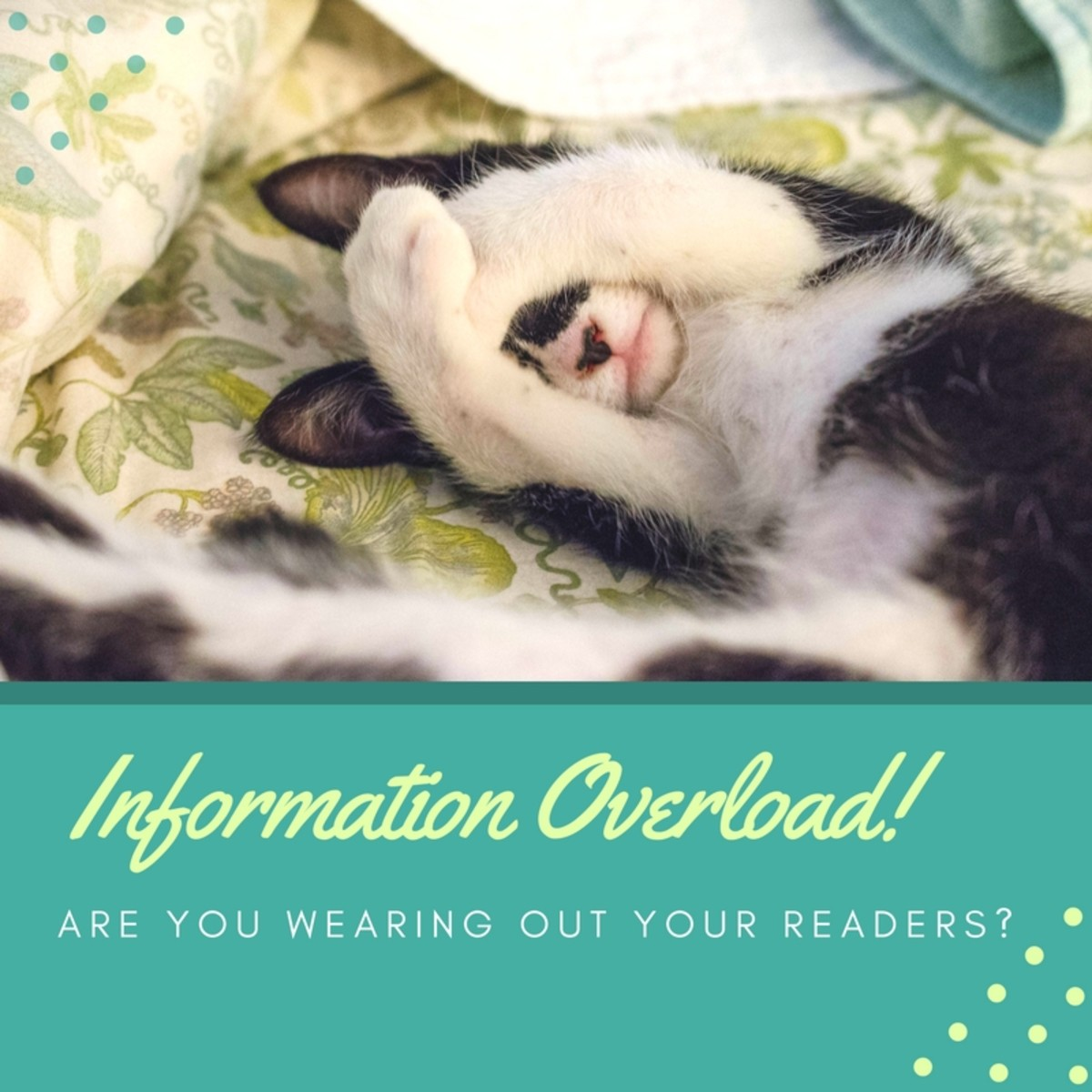 Information Overload: Are You Wearing Out Your Readers?