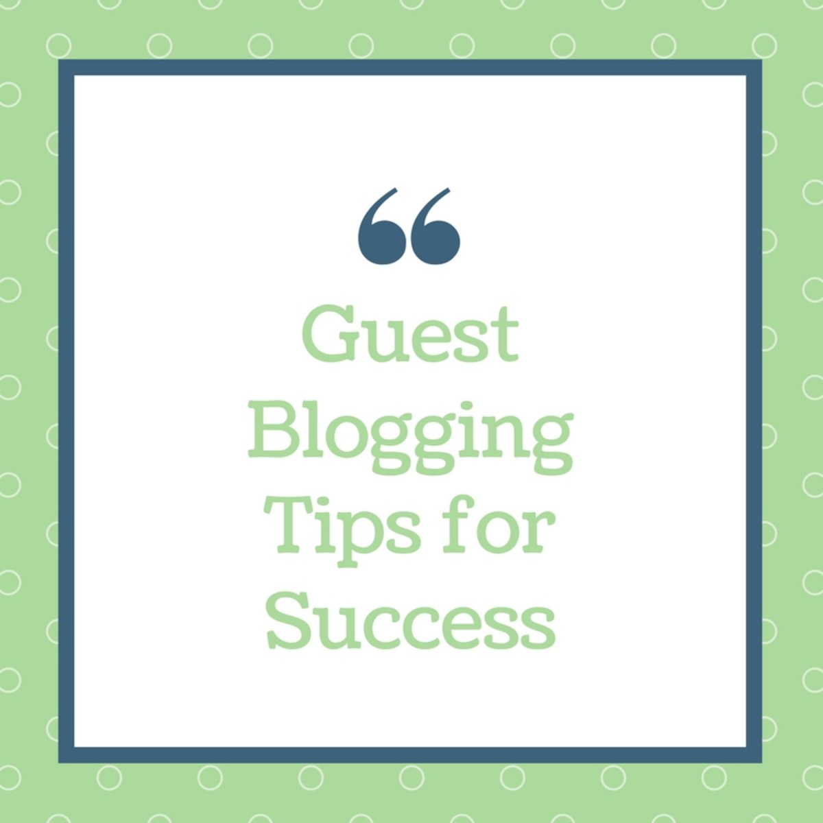 Guest Blogging Tips for Success