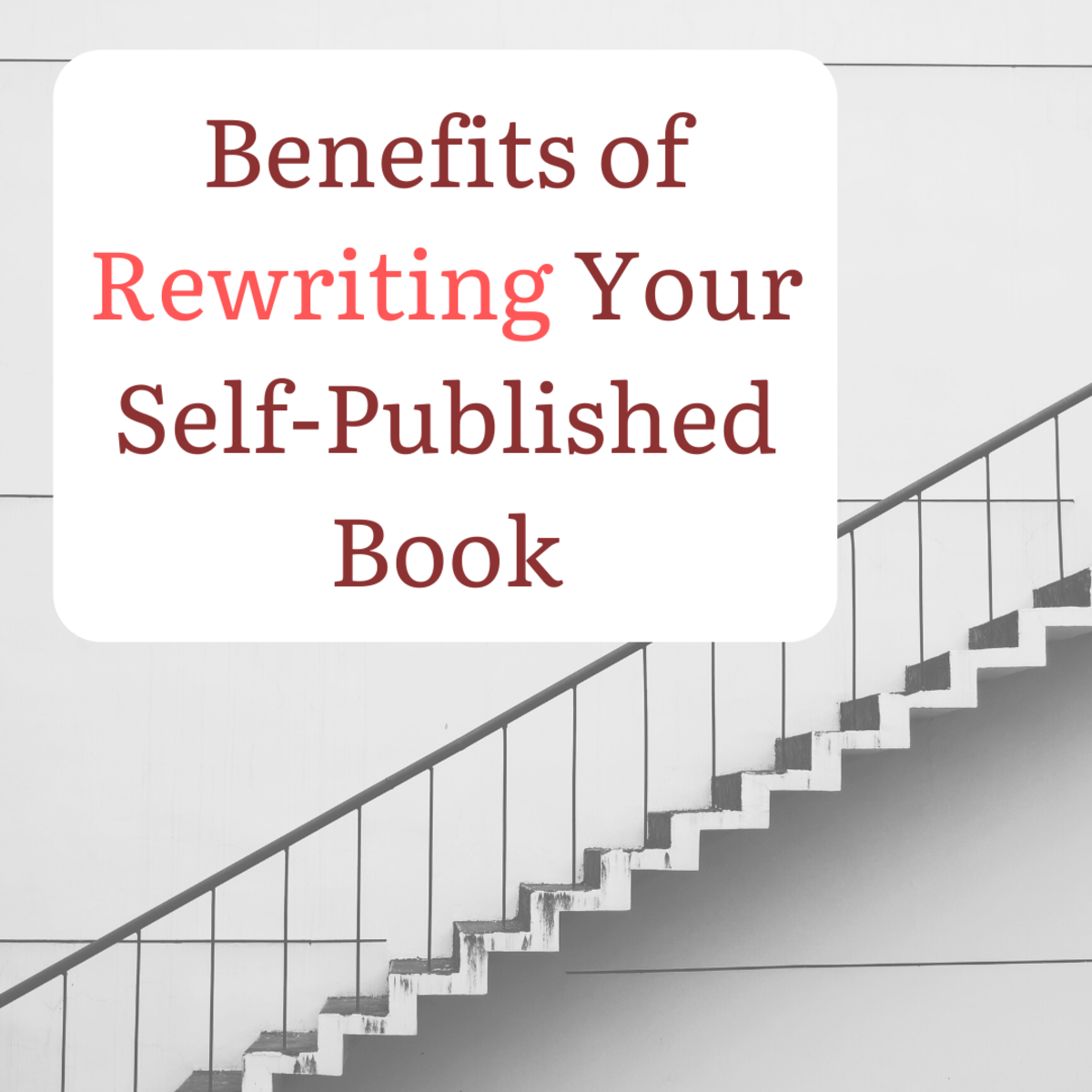 Discover four great reasons to consider rewriting your self-published book.