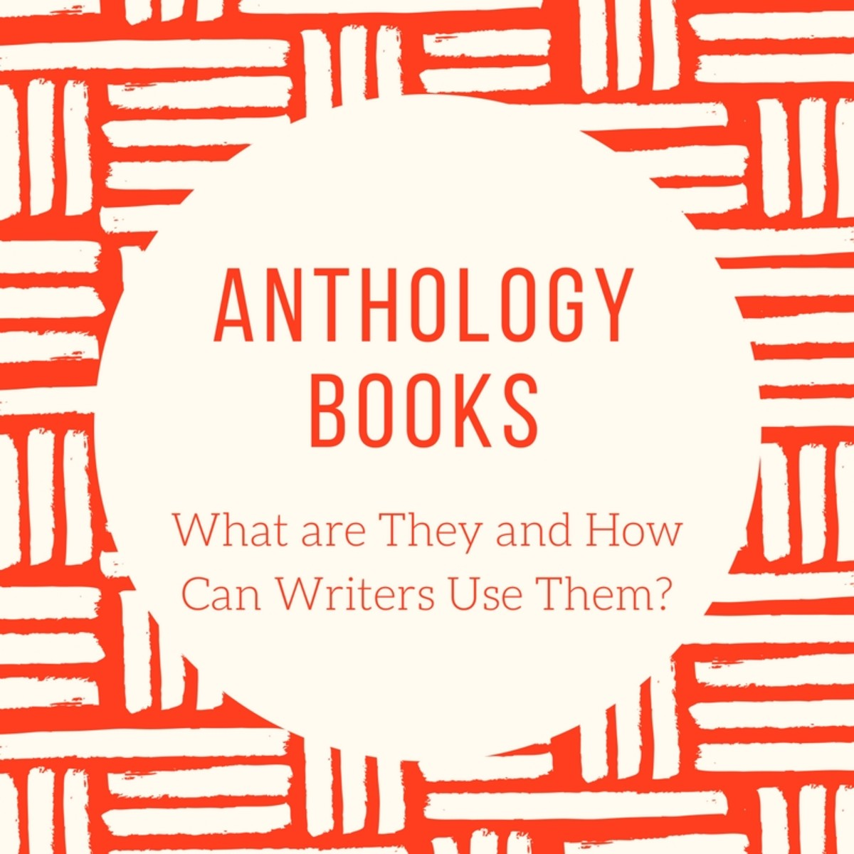 Anthology Books: What are They and How Can Writers Use Them?
