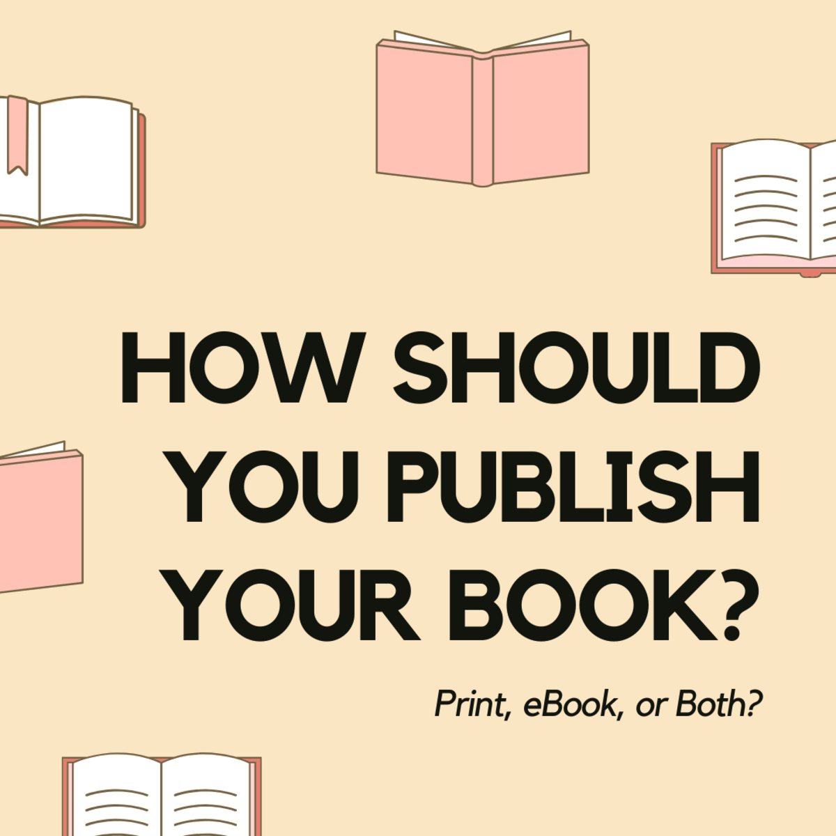 Self Publishing Tips: Should You Publish a Print Book, an eBook, or Both?