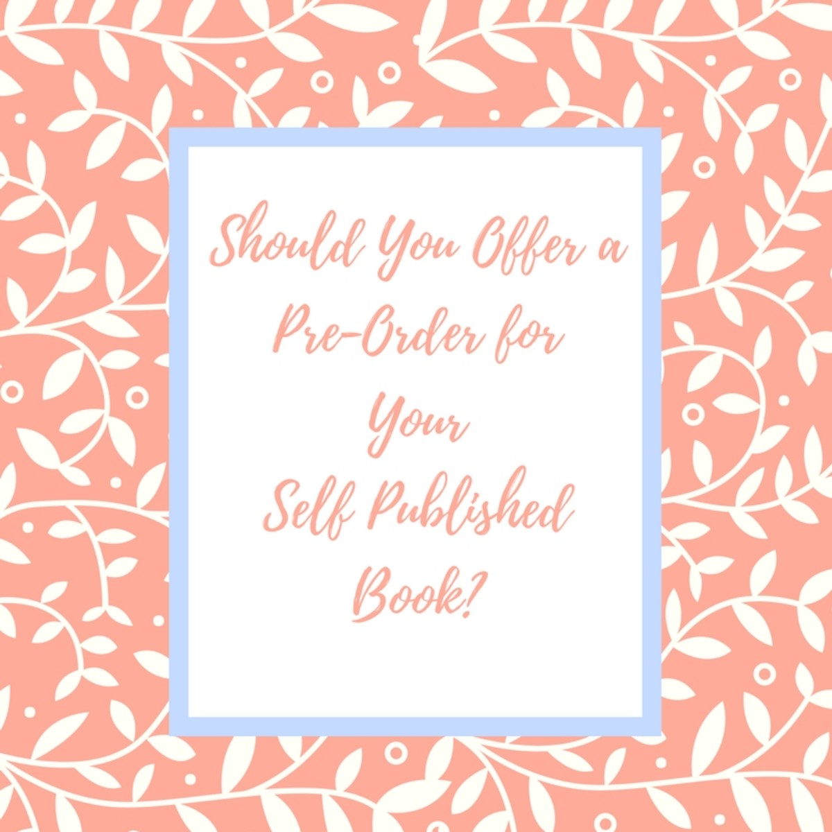 Should You Do a Pre-Order to Market Your Self-Published Book?