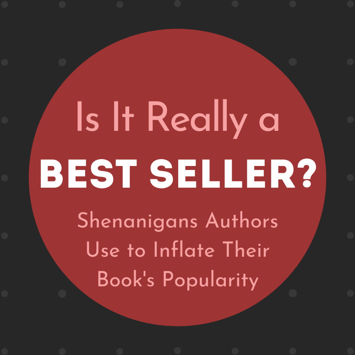 "Discover some of the ways that authors make ""best seller"" claims about their books—and why this status may not really matter."