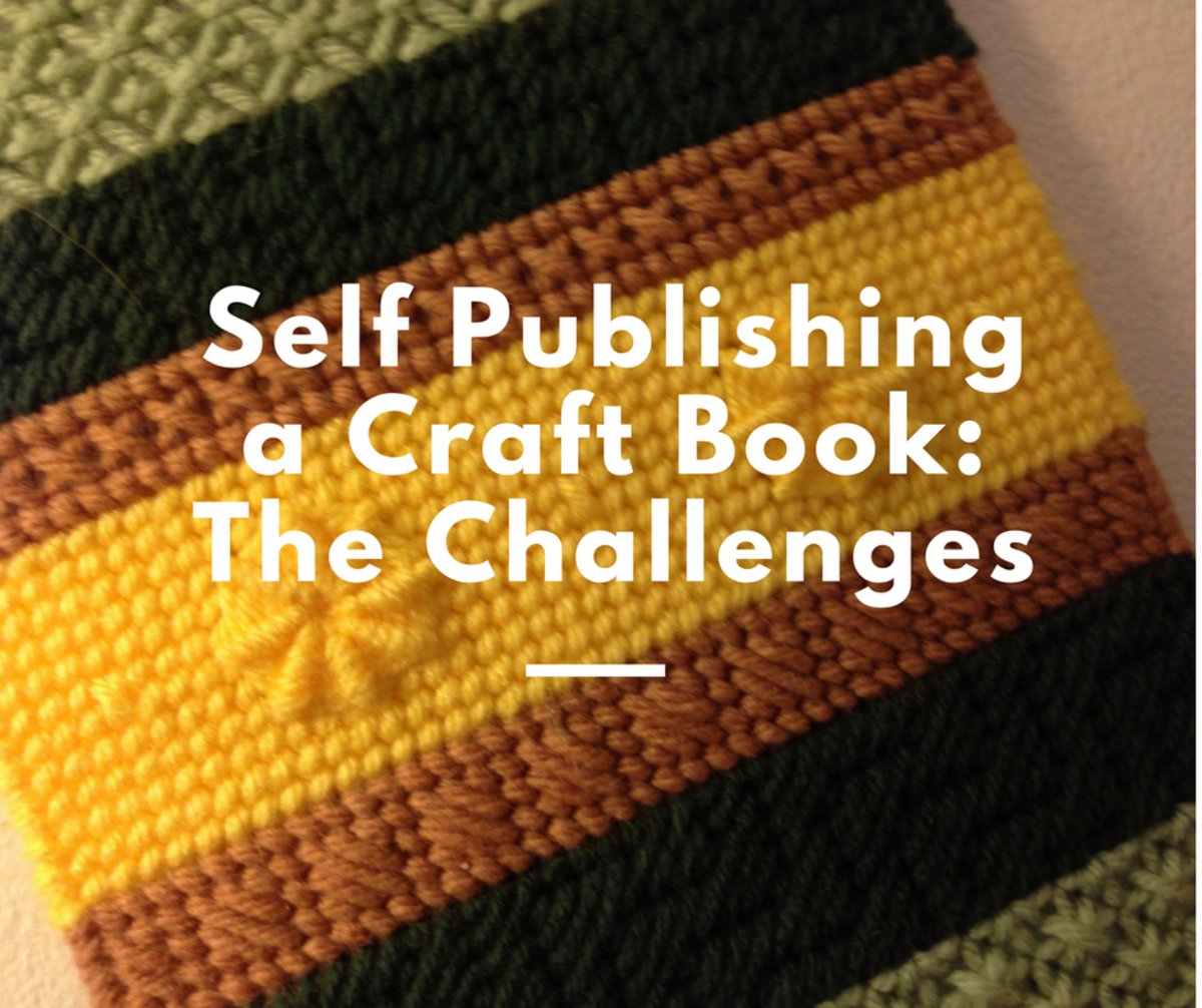Self Publishing a Craft Book Challenges