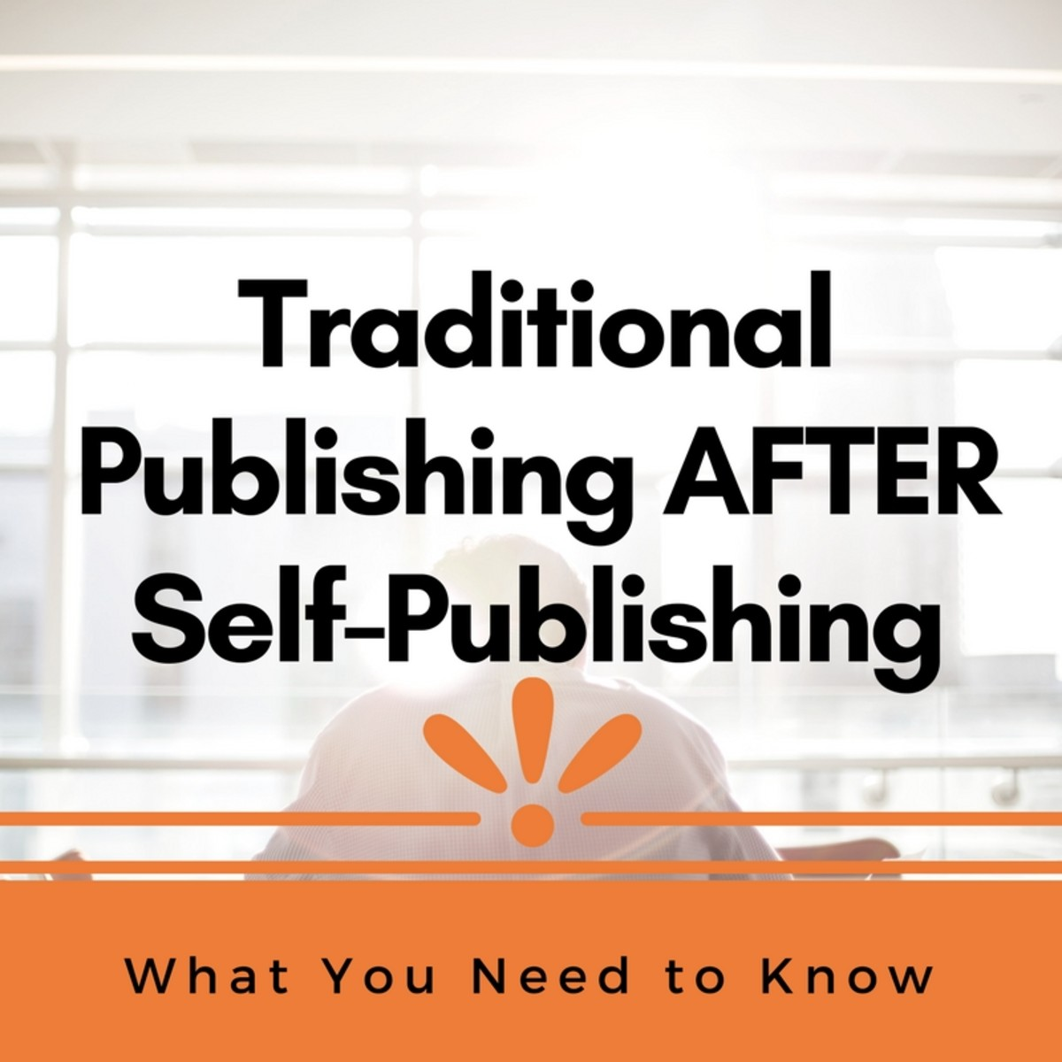 traditional-publishing-after-self-publishing-what-you-need-to-know