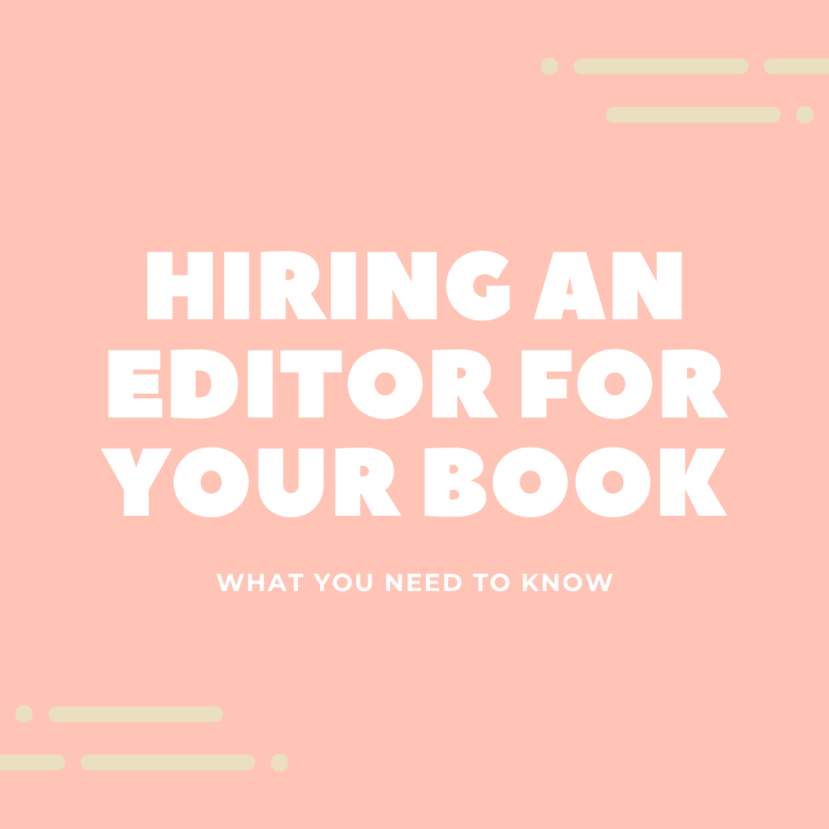 Hiring an Editor for Your Book: What You Need to Know