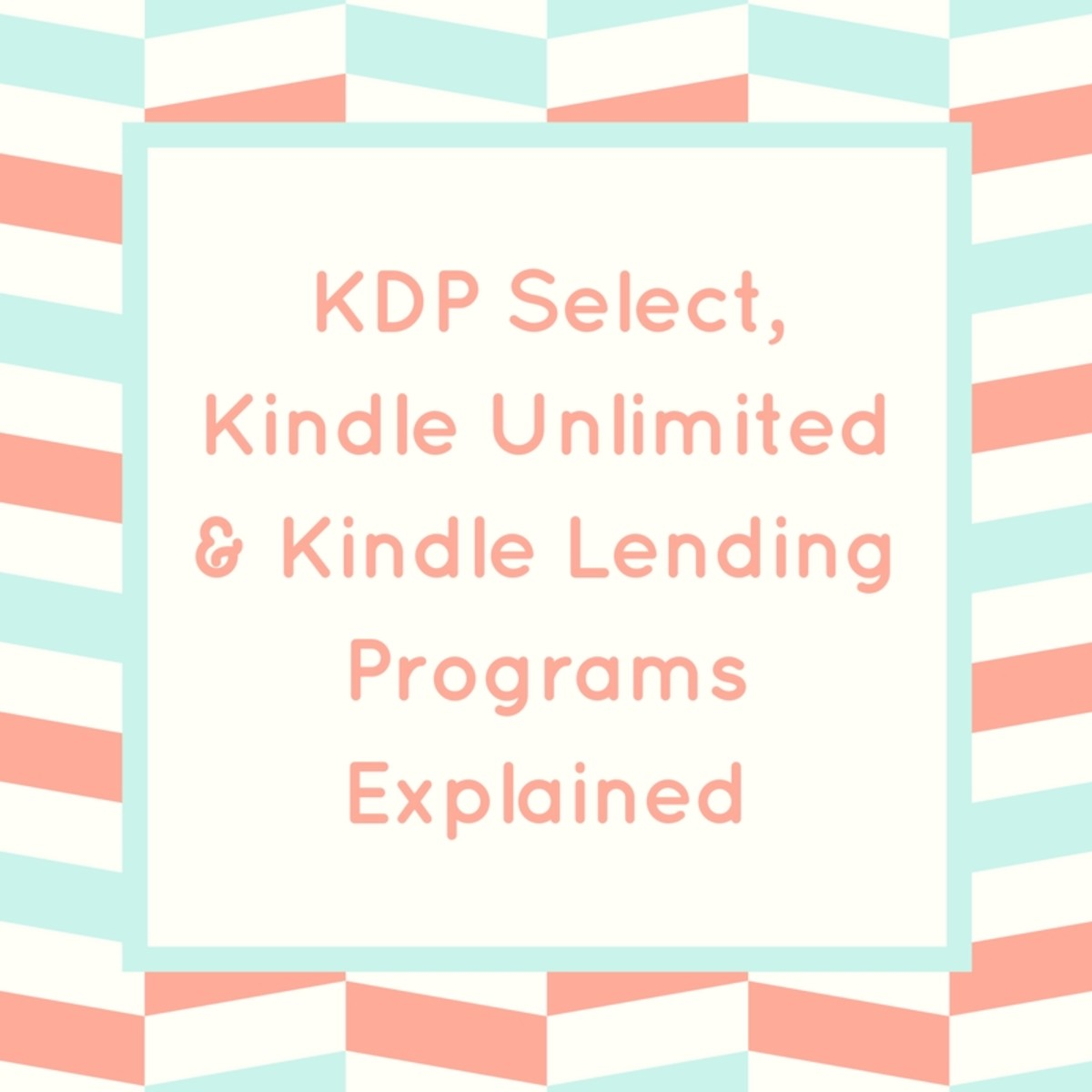 KDP Select, Kindle Unlimited, and Kindle Lending Programs Explained