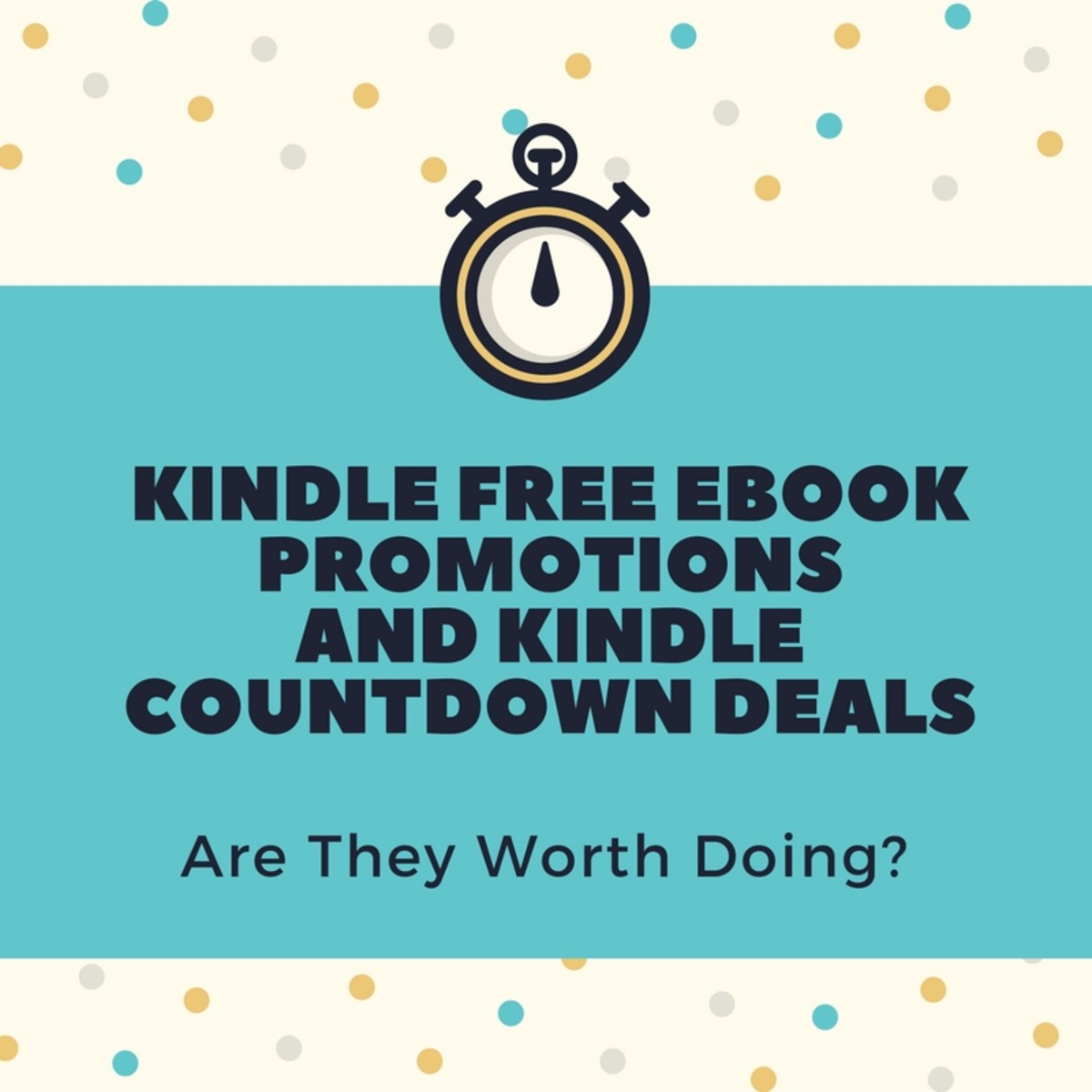 Kindle Free eBook Promotions and Countdown Deals: Are They Worth Doing?