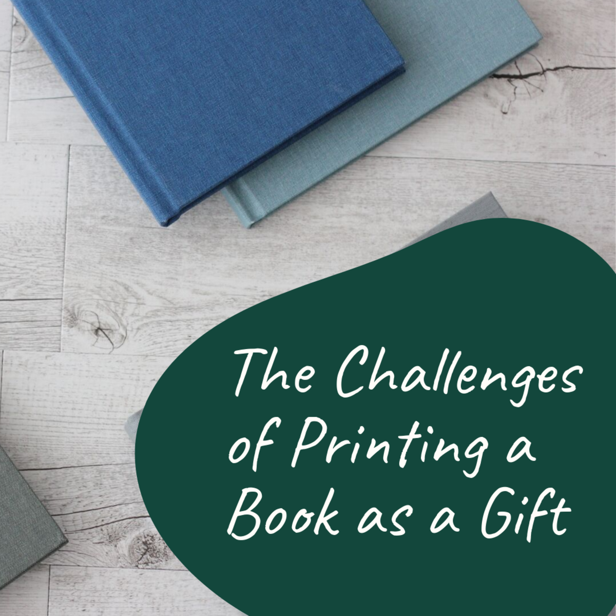 Printing a Book as a Gift: The Challenges