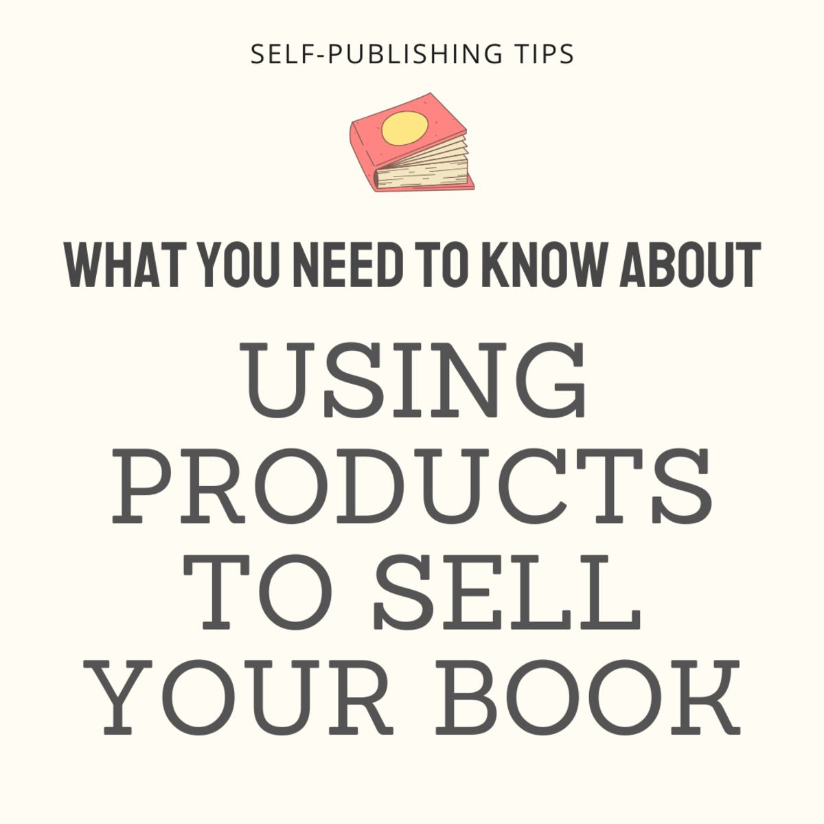 Using Products to Help Sell Self-Published Books