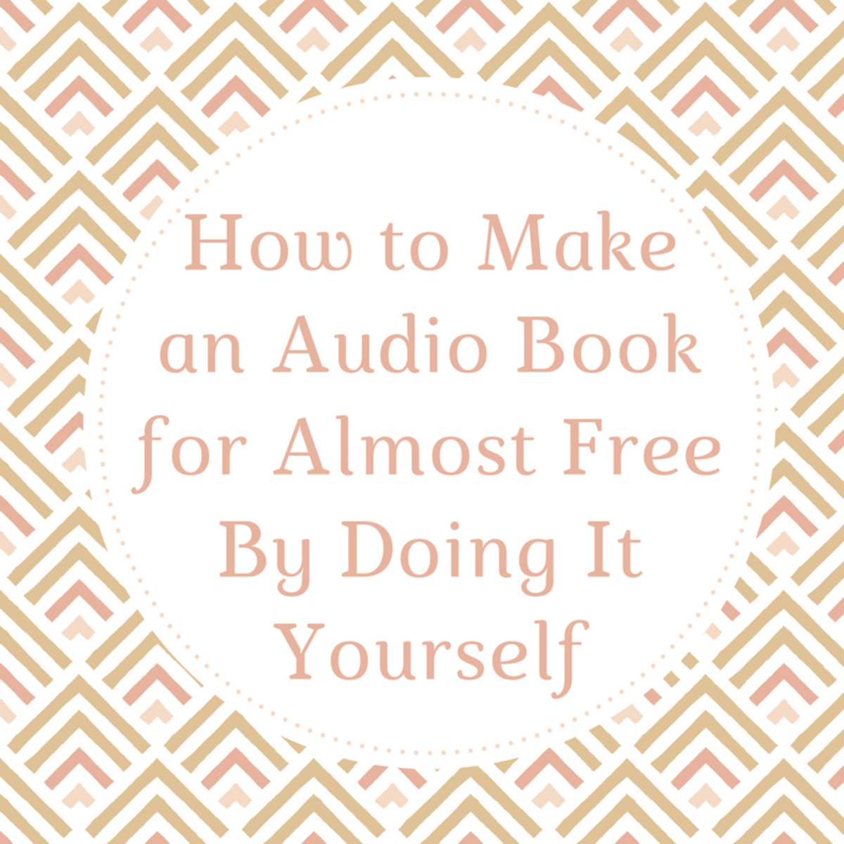 How to Make an Audio Book for Almost Free by Doing It Yourself