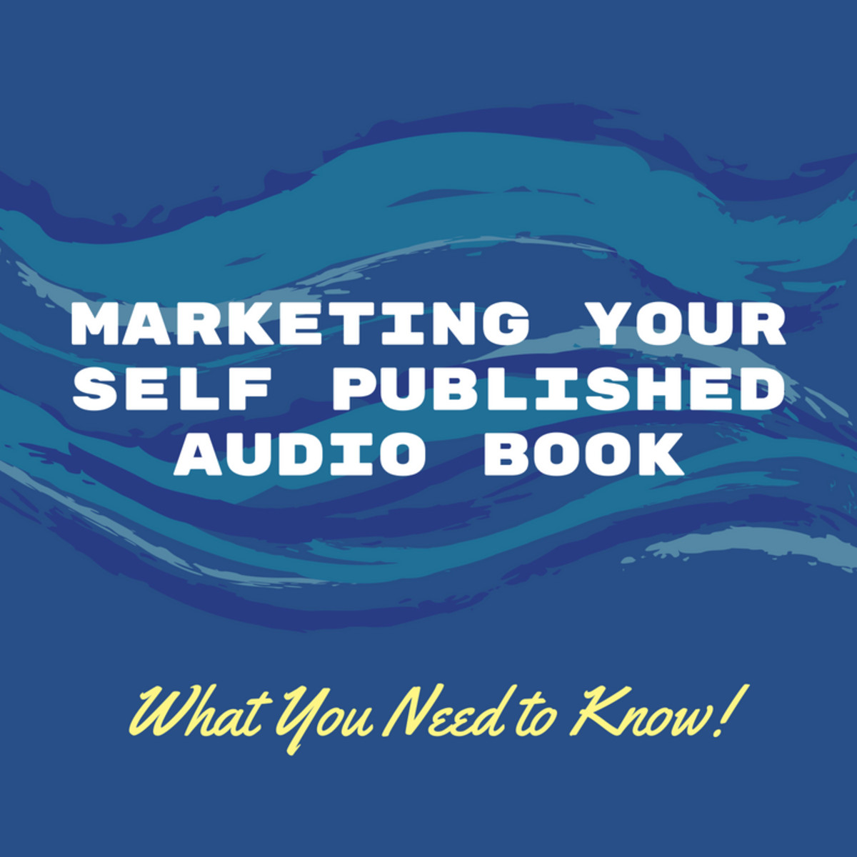 Marketing Your Self Published Audio Book: What You Need to Know