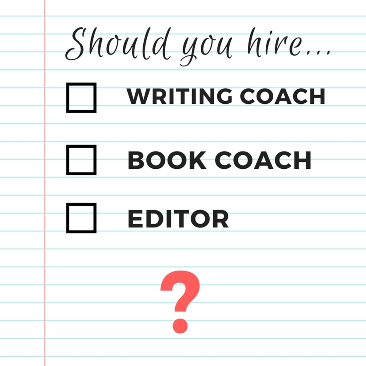 Should You Hire a Writing Coach, a Book Coach, or an Editor?