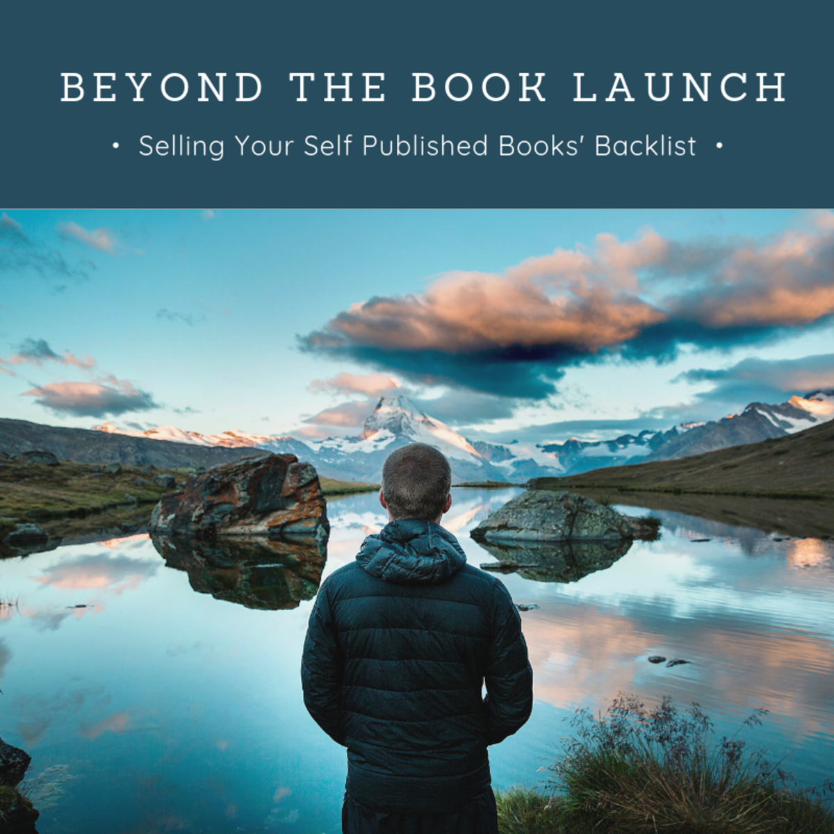 Beyond the Book Launch: Selling Your Self Published Books' Backlist