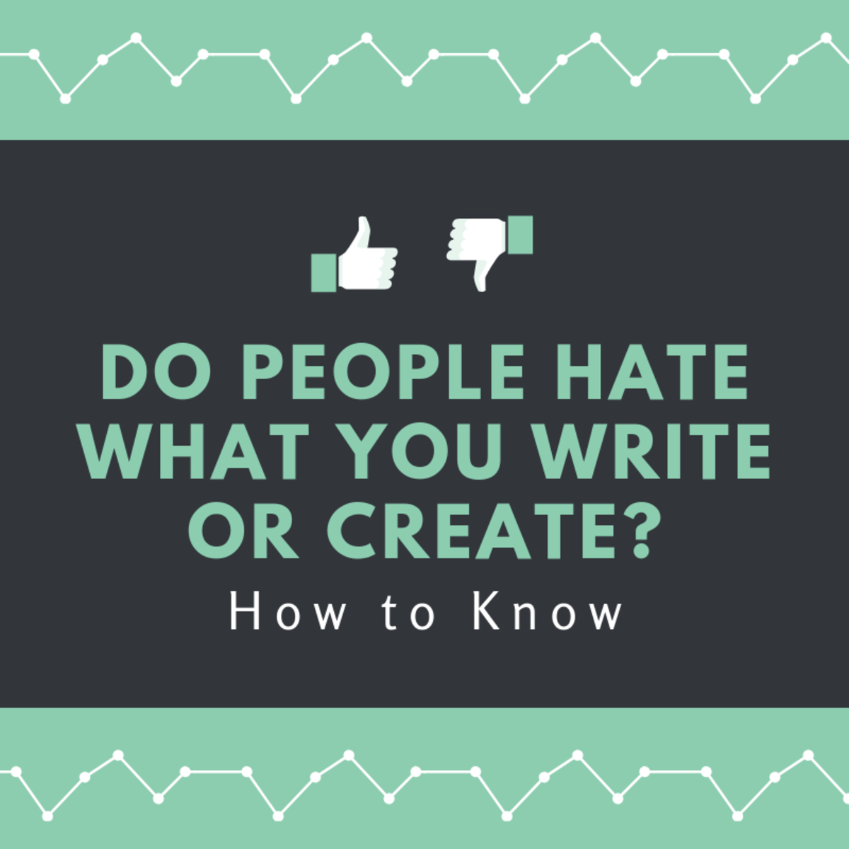Do People Hate What You Write or Create? How to Know
