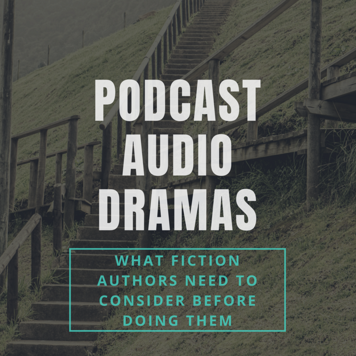 Podcast Audio Dramas: What Fiction Authors Need to Consider
