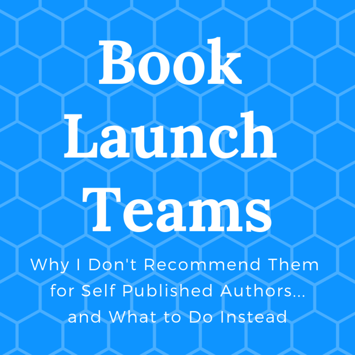 Why I Don't Recommend Book Launch Teams for Self-Publishing Authors