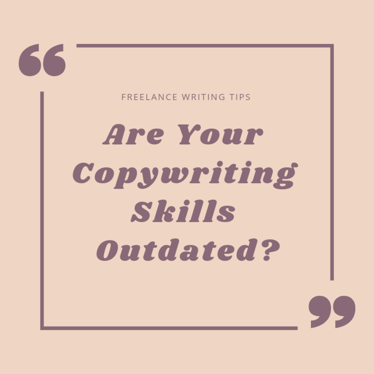 Are Your Copywriting Skills Outdated?