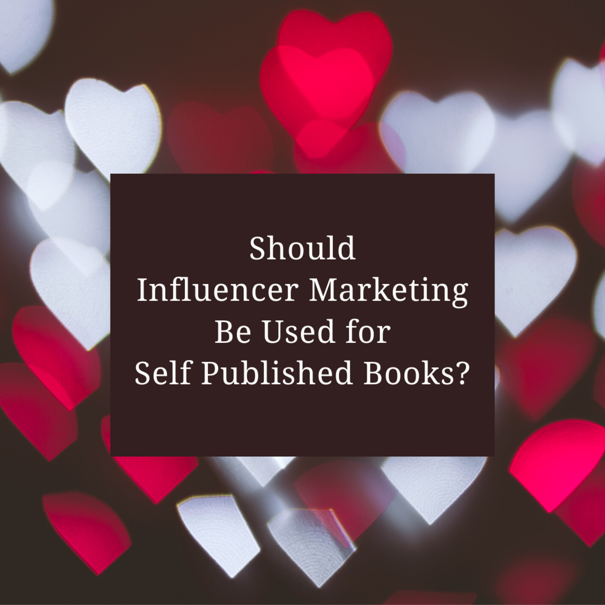 Should Influencer Marketing Be Used for Self Published Books?