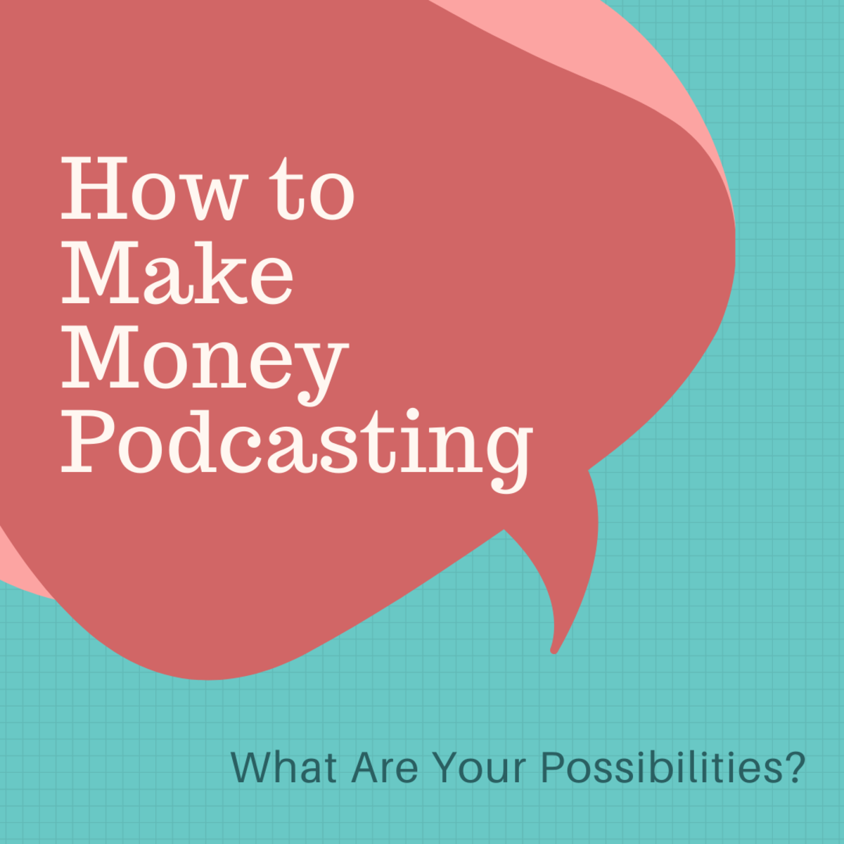 Is anyone making money from podcasting? Can you?