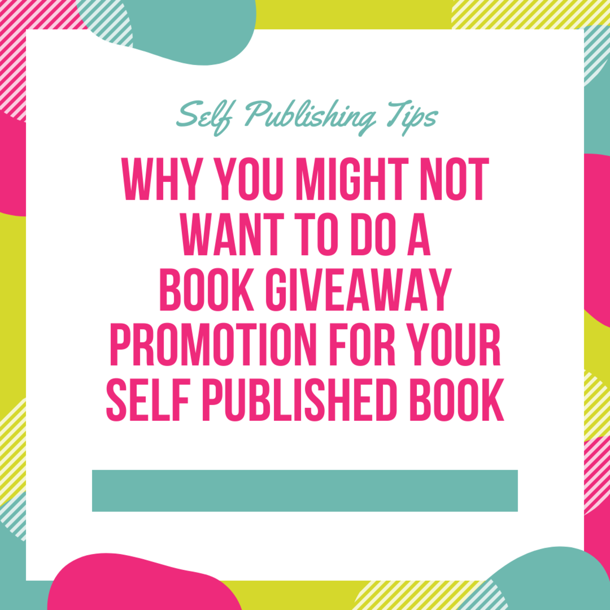 Why You Might Not Want to Do a Book Giveaway Promotion for Your Self Published Book