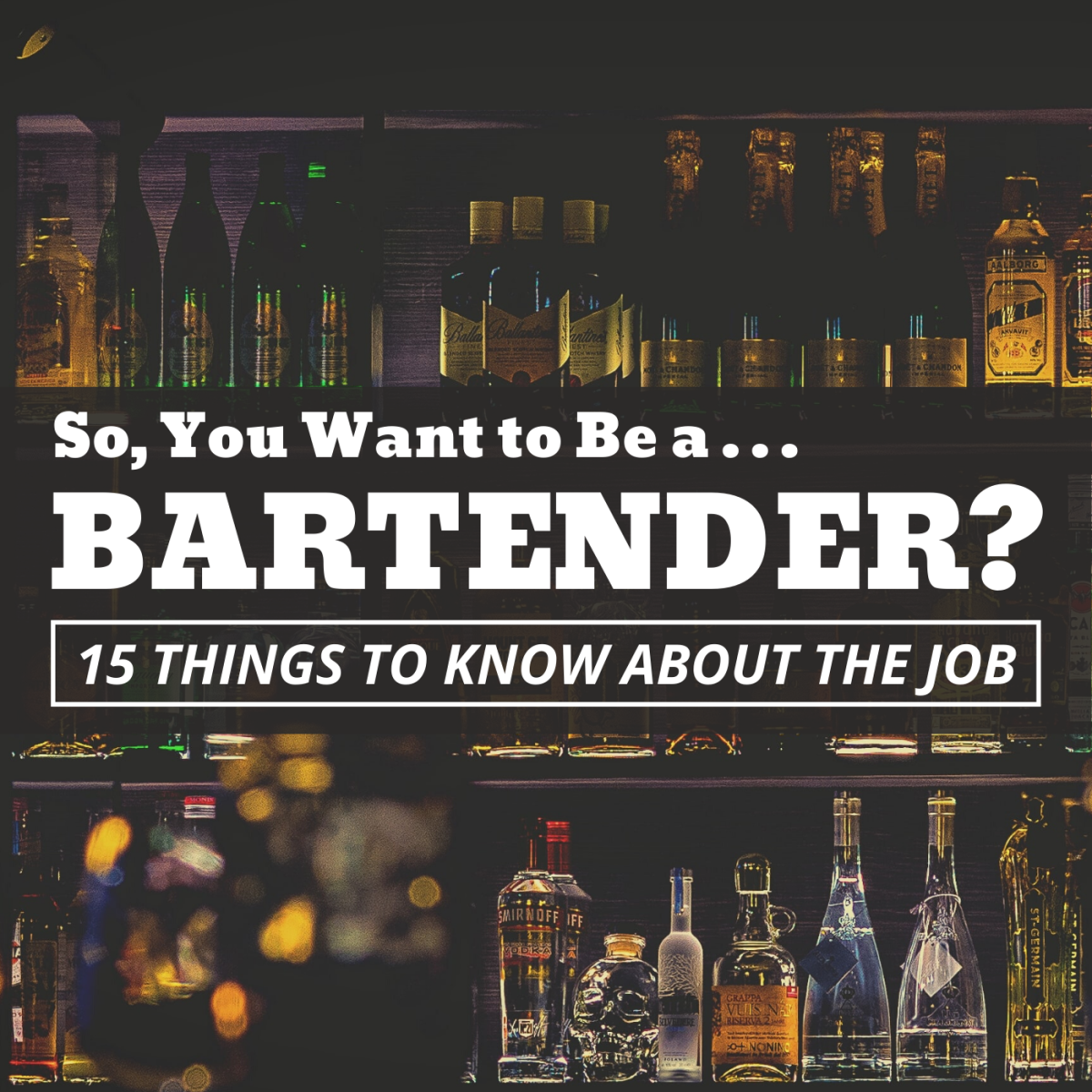 Like most careers, bartending has its ups and downs. Here's a look at 15 aspects of the job that a lot of people don't think about.