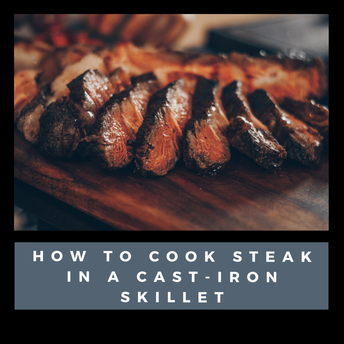 Cast-iron skillets are the best way to cook steak. Try this recipe and see for yourself.