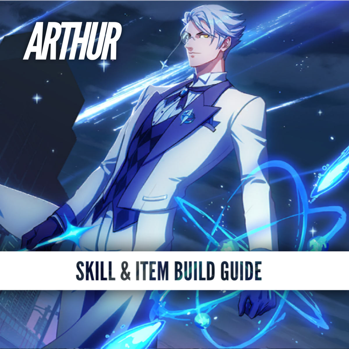 """A skill and item guide to Arthur, a character in the """"Extraordinary Ones."""""""