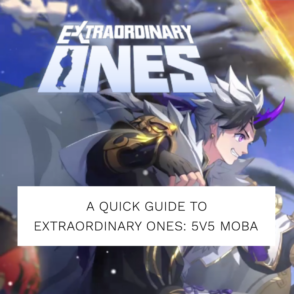 """""""Extraordinary Ones"""" is a 5v5 team-based MOBA game."""