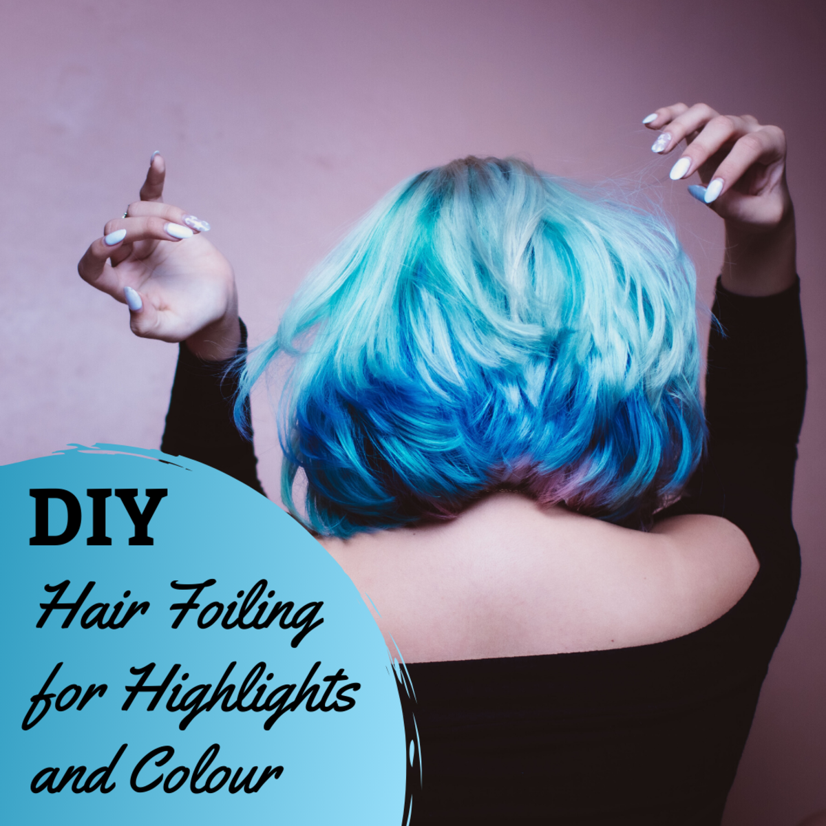 How to Highlight and Colour Your Hair at Home Using Foils