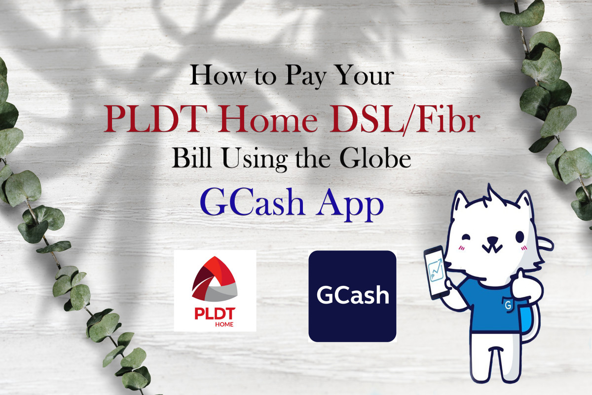 How to Pay Your PLDT Home Internet Bill Using the Globe GCash App