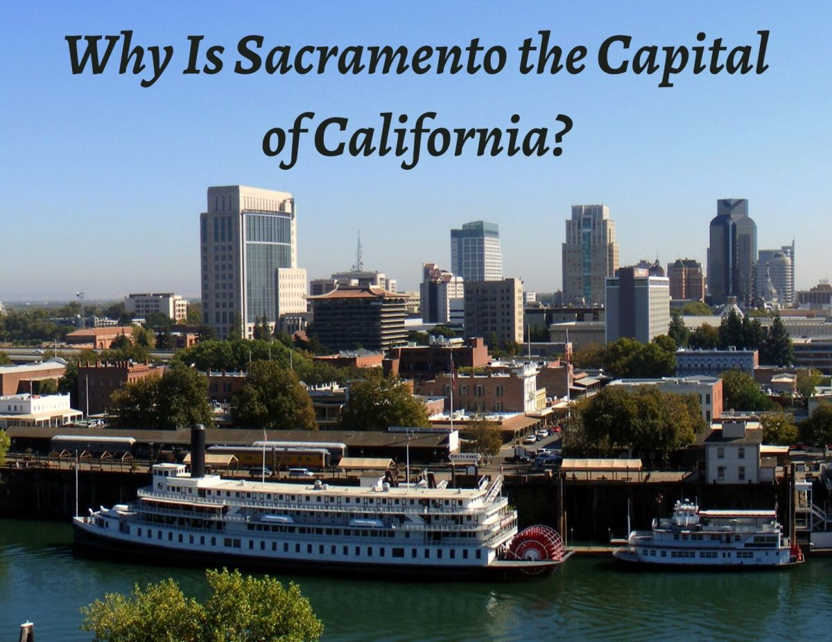 Why Is Sacramento the Capital of California?
