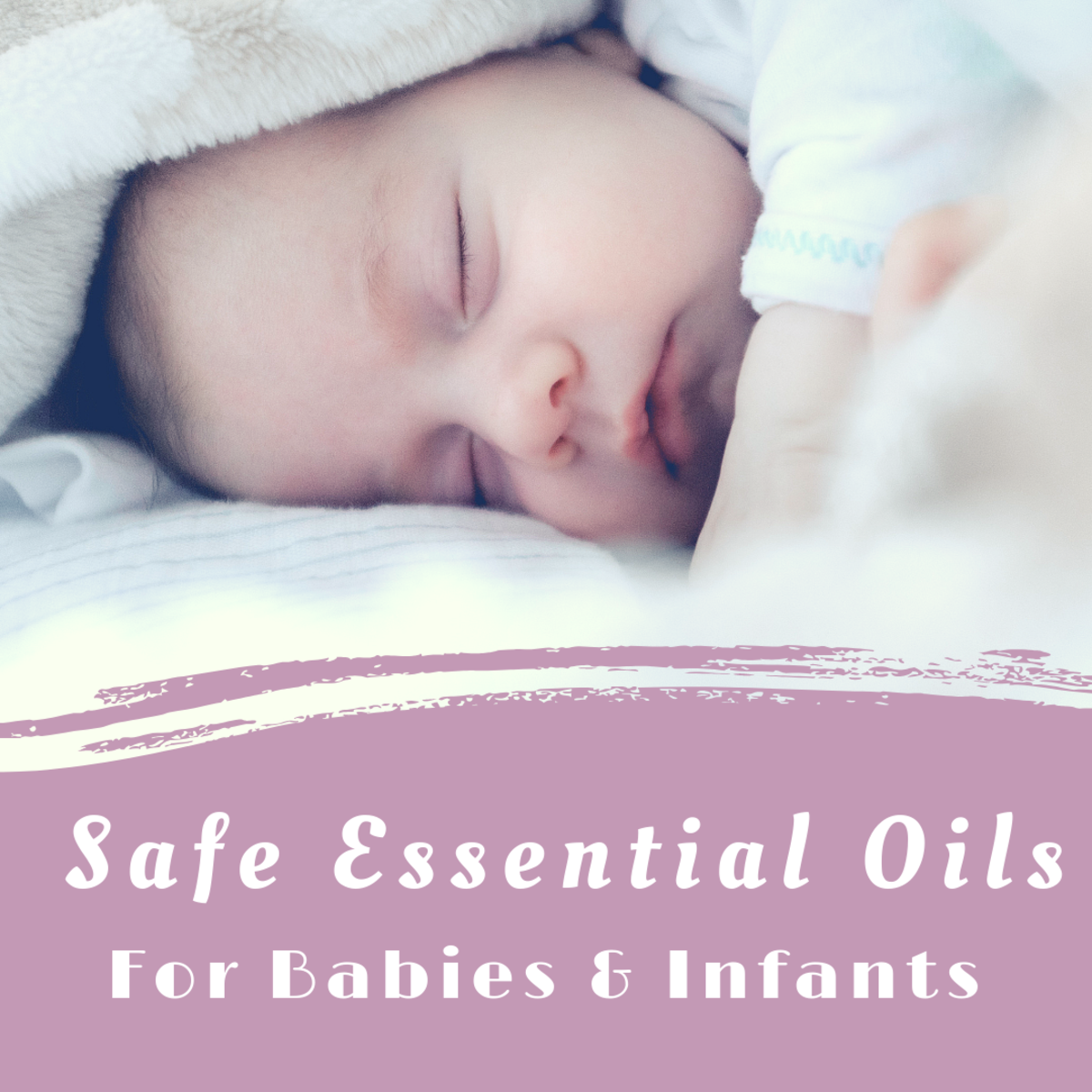 The best essential oils for babies and infants.