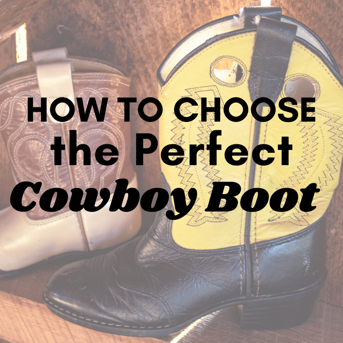How to Choose a Good Western Cowboy Boot