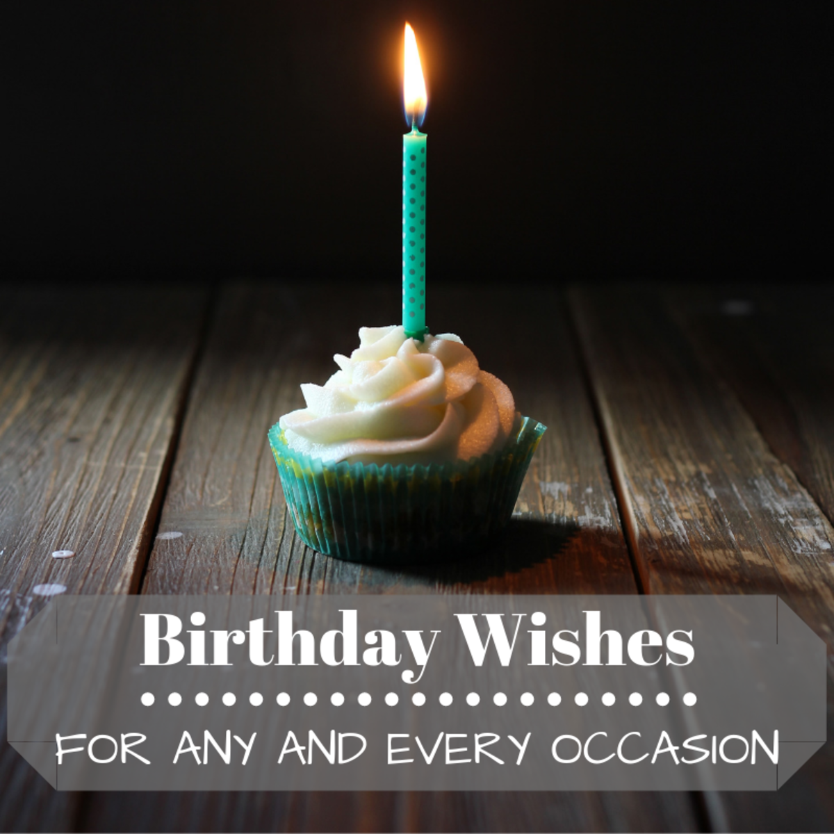Birthdays are big! Find the right words for their special occasion.