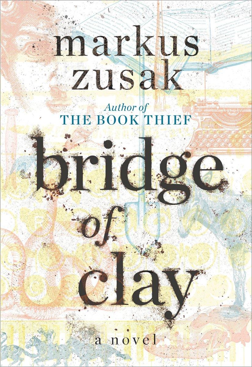 """""""Bridge of Clay"""" by Markus Zusak"""
