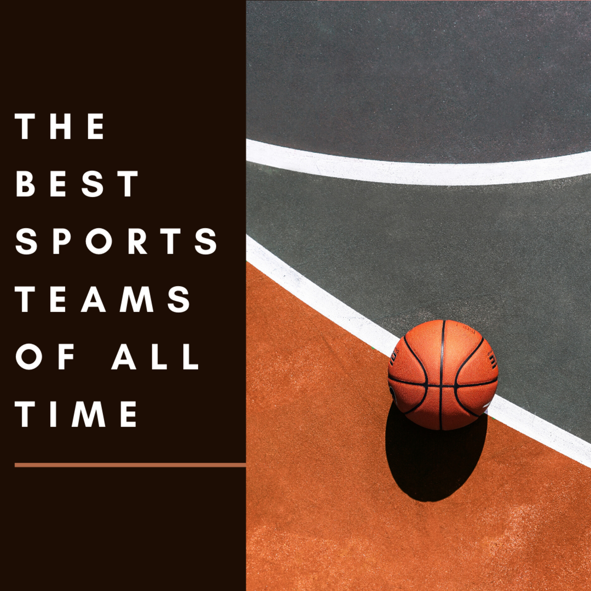 These sports teams were truly incredible.