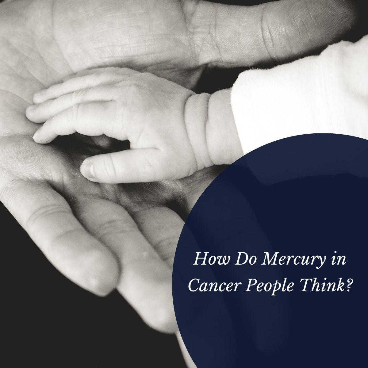 A Mercury in Cancer person wants to be a parent someday.