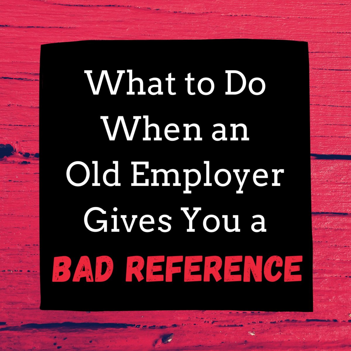 Learn about your rights if a former employer writes a bad reference letter for you.