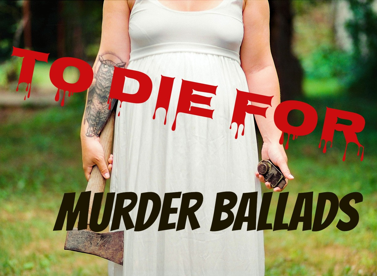Make a murder ballad songlist of pop, rock, country, hip-hop and folk tunes that is a real scream. These songs tell the story of death and sometimes they are based on true accounts.