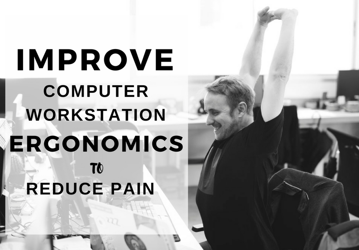 Adjust your workstation to improve your posture and reduce injuries and pain.