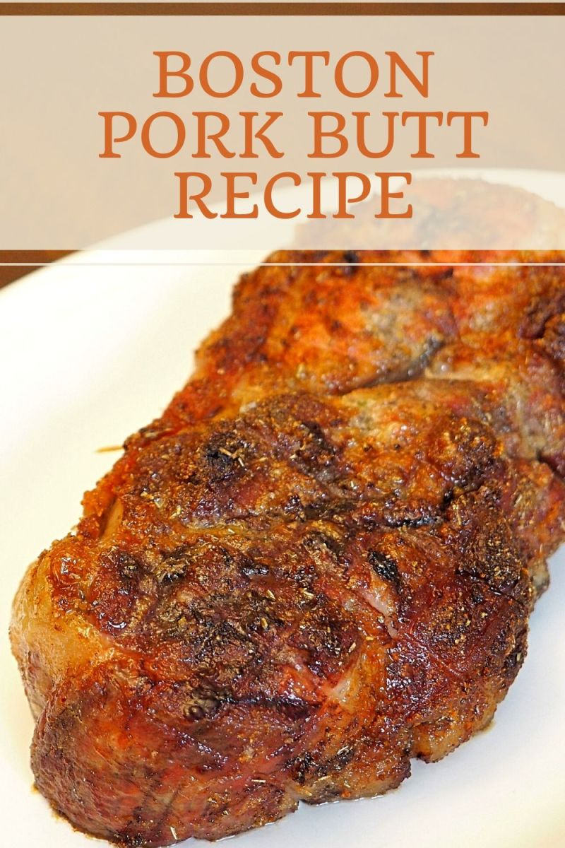 Boston Pork Butt: World's Best Pork Roast Recipe