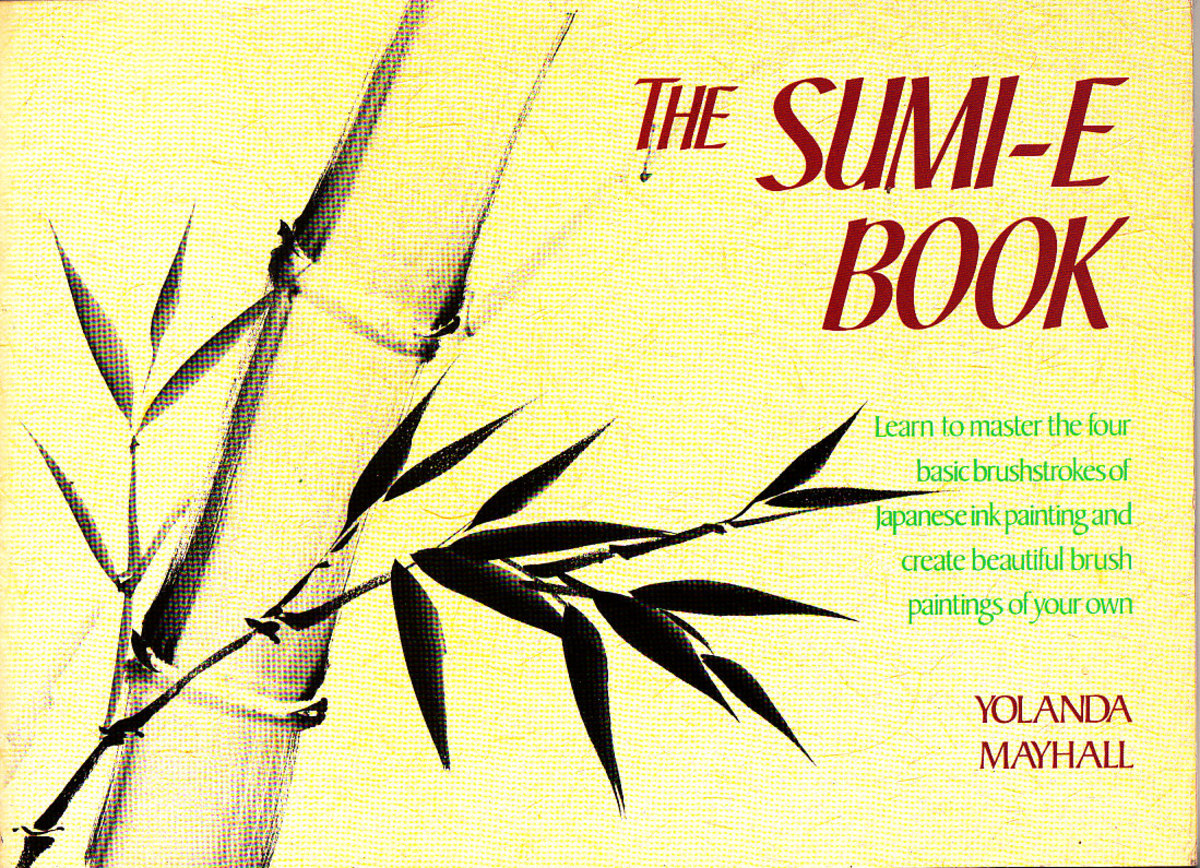 Book Review: The Sumi-E Book by Yolanda Mayhall