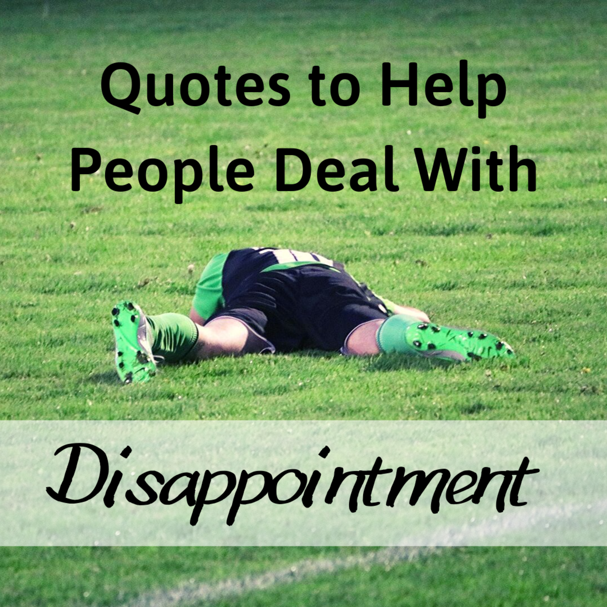 Quotes to Cheer up and Encourage Someone Who's Disappointed