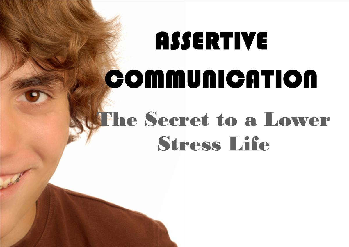 Assertive Communication: Healthy Communication for Lower Stress