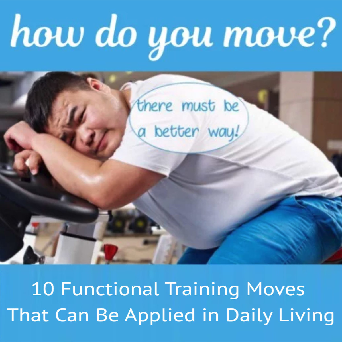 10 Functional Training Moves in Daily Living—Fitness Without Exercise