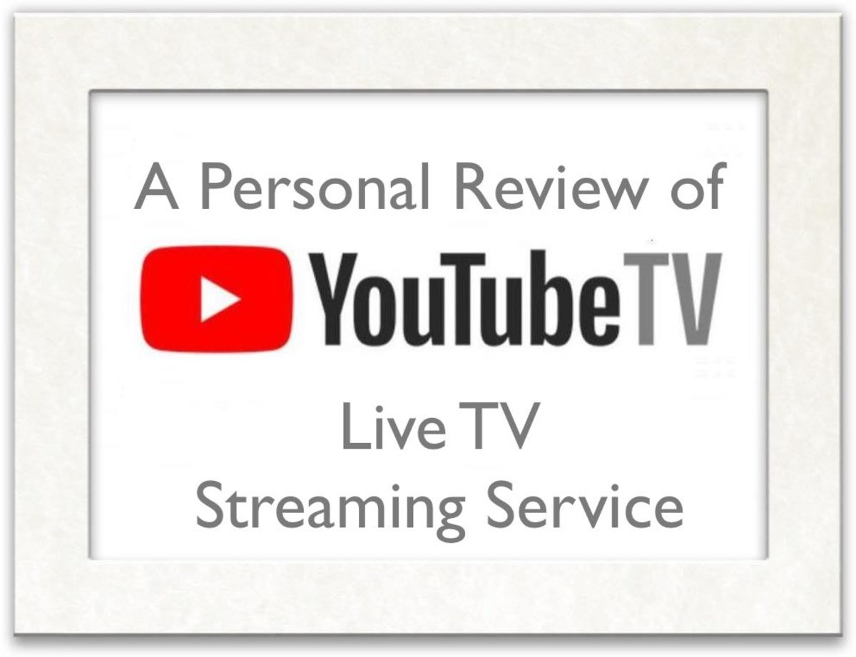 My Personal Review of YouTube TV